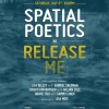 Spatial Poetics XII: Release Me @ SFU Woodwards